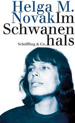 Helga M. Novak: Im Schwanenhals