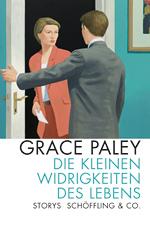Grace Paley: Die kleinen Widrigkeiten des Lebens