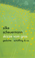 Silke Scheuermann: Sketches of Grass