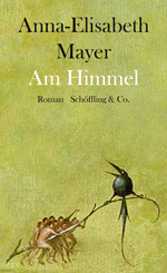 Anna-Elisabeth Mayer: At Heaven's Edge (Am Himmel)