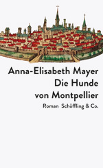 Anna-Elisabeth Mayer: The Dogs of Montpellier