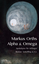 Markus Orths: Alpha & Omega