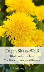 Eugen Skasa-Weiß: Life in Full Bloom
