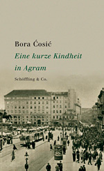 Bora Ćosić: A Brief Childhood in Agram