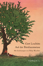 Gert Loschütz: On the Pear Tree Meadow