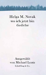 Helga M. Novak: Where I am Now