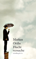 Markus Orths: Escape Attempts