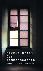 Markus Orths: The Chambermaid