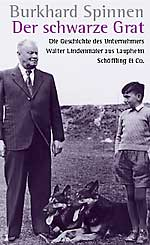 Burkhard Spinnen: The Black Ridge. The Story of the Mid-Sized Entrepreneur Walter Lindenmaier from Laupheim
