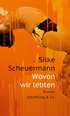 Silke Scheuermann, What We Lived On